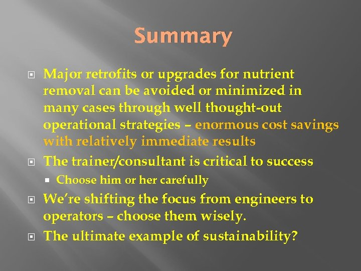 Summary Major retrofits or upgrades for nutrient removal can be avoided or minimized in
