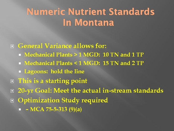 Numeric Nutrient Standards In Montana General Variance allows for: Mechanical Plants > 1 MGD: