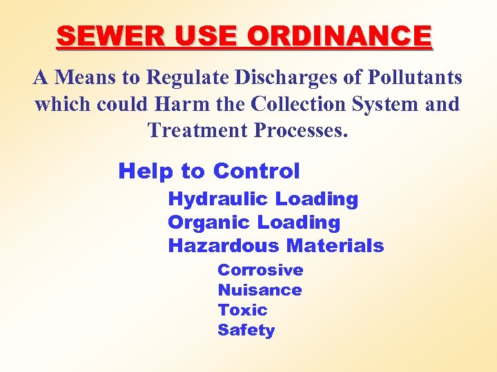 SEWER USE ORDINANCE A Means to Regulate Discharges of Pollutants which could Harm the