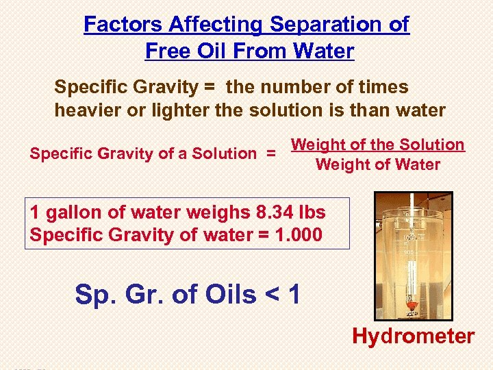 Factors Affecting Separation of Free Oil From Water Specific Gravity = the number of
