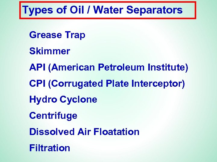 Types of Oil / Water Separators Grease Trap Skimmer API (American Petroleum Institute) CPI