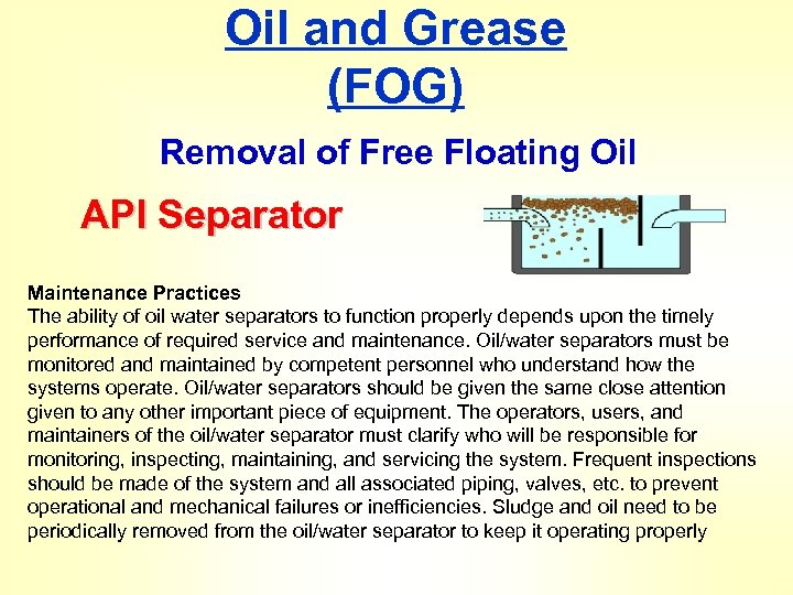 Oil and Grease (FOG) Removal of Free Floating Oil API Separator Maintenance Practices The