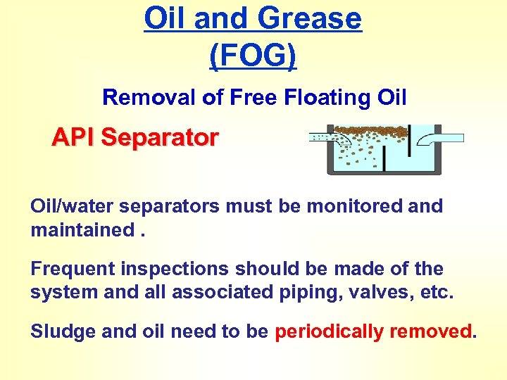 Oil and Grease (FOG) Removal of Free Floating Oil API Separator Oil/water separators must