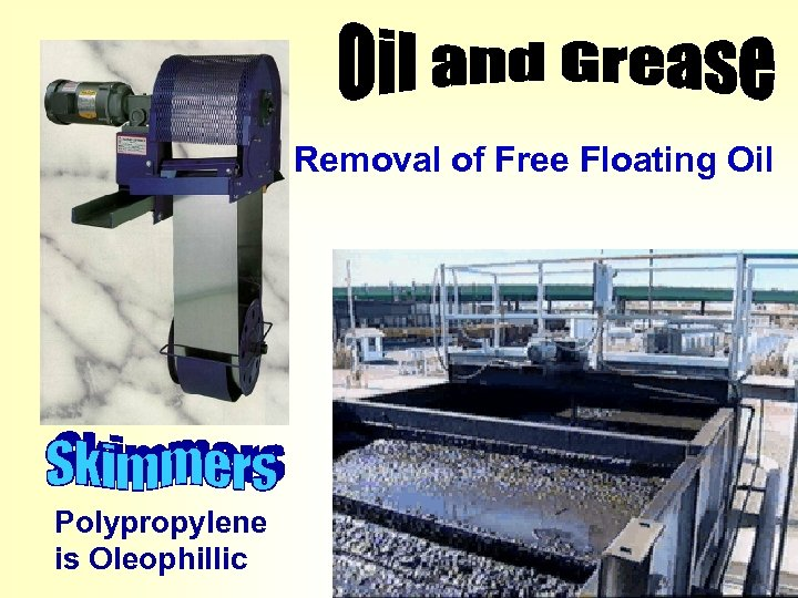 Removal of Free Floating Oil Polypropylene is Oleophillic