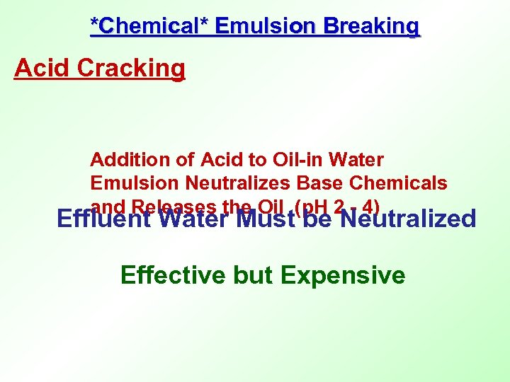 *Chemical* Emulsion Breaking Acid Cracking Addition of Acid to Oil-in Water Emulsion Neutralizes Base