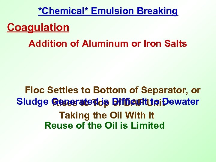*Chemical* Emulsion Breaking Coagulation Addition of Aluminum or Iron Salts Floc Settles to Bottom
