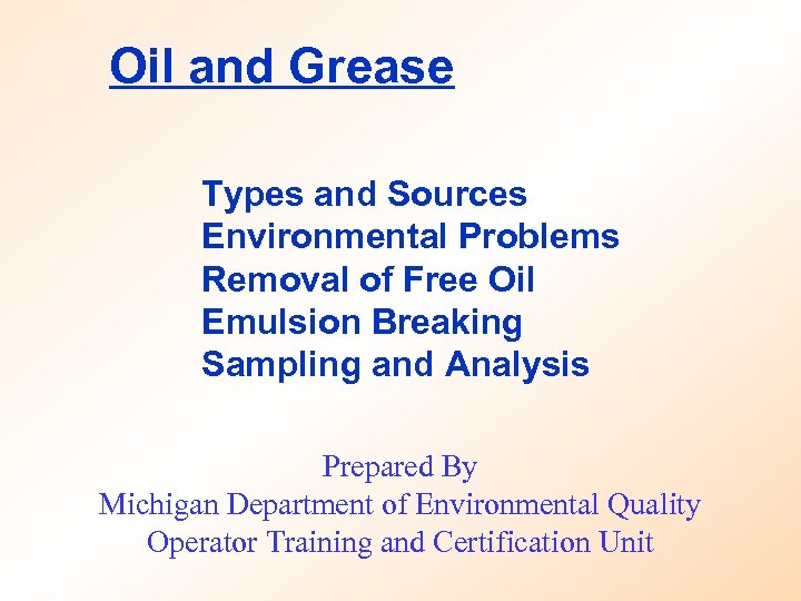 Oil and Grease Types and Sources Environmental Problems Removal of Free Oil Emulsion Breaking