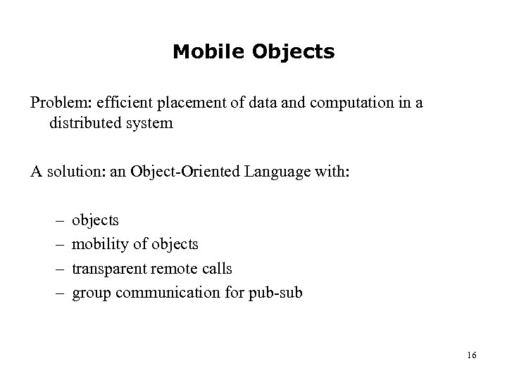 Mobile Objects Problem: efficient placement of data and computation in a distributed system A