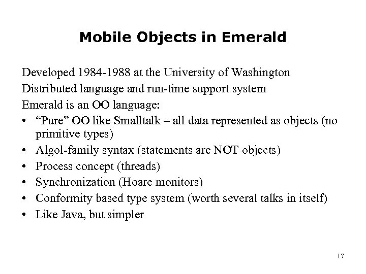 Mobile Objects in Emerald Developed 1984 -1988 at the University of Washington Distributed language