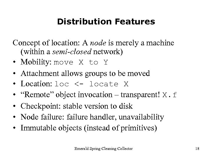 Distribution Features Concept of location: A node is merely a machine (within a semi-closed