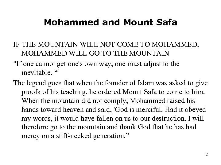 Mohammed and Mount Safa IF THE MOUNTAIN WILL NOT COME TO MOHAMMED, MOHAMMED WILL