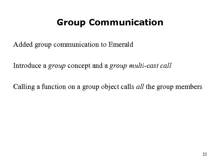Group Communication Added group communication to Emerald Introduce a group concept and a group