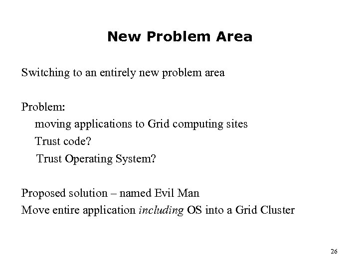 New Problem Area Switching to an entirely new problem area Problem: moving applications to