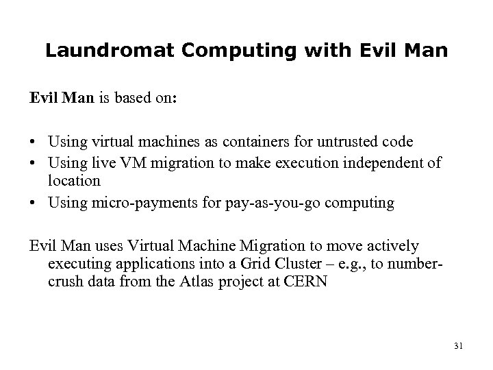 Laundromat Computing with Evil Man is based on: • Using virtual machines as containers