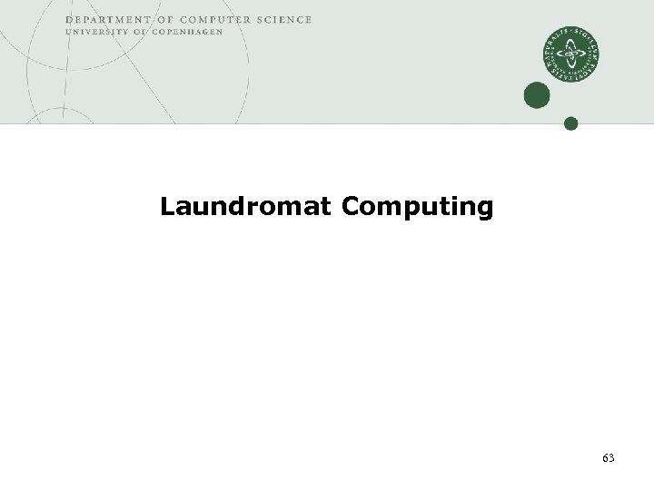 Laundromat Computing 63