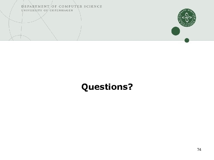 Questions? 74