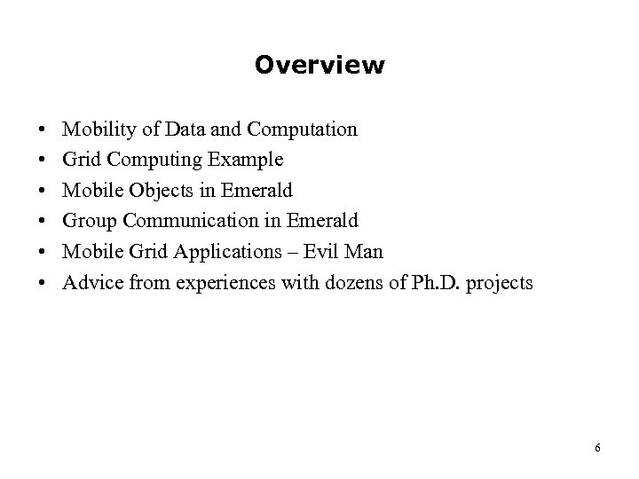Overview • • • Mobility of Data and Computation Grid Computing Example Mobile Objects