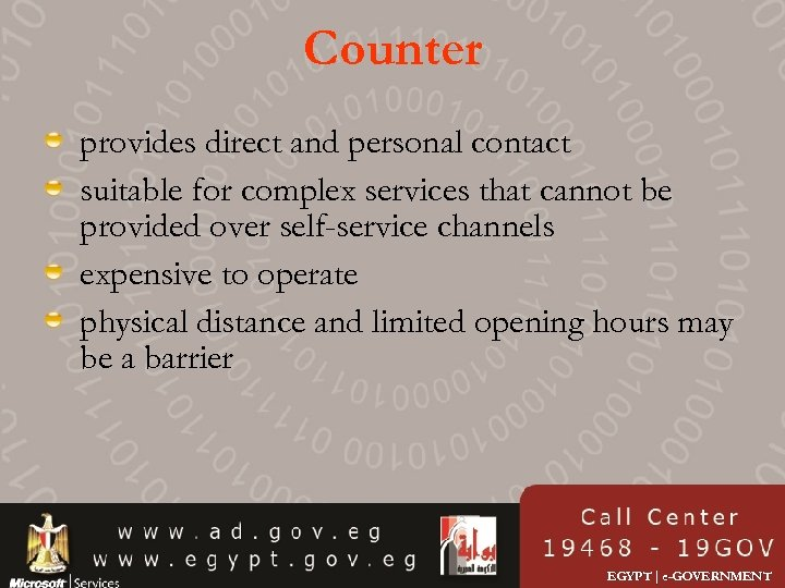 Counter provides direct and personal contact suitable for complex services that cannot be provided