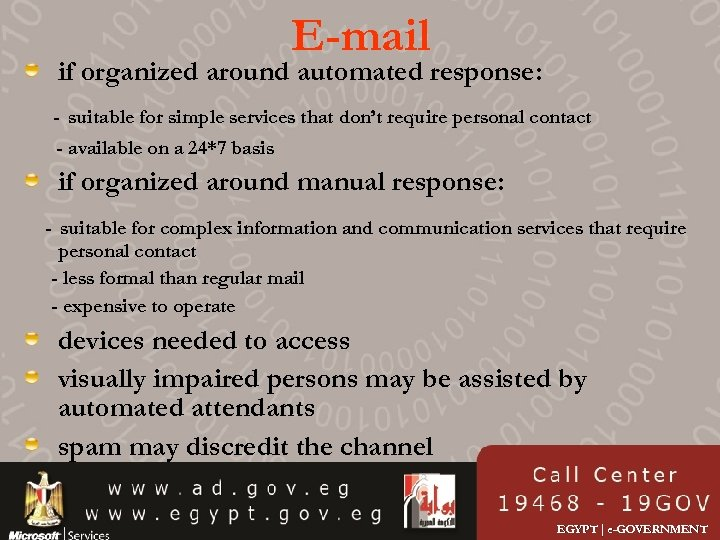 E-mail if organized around automated response: - suitable for simple services that don't require
