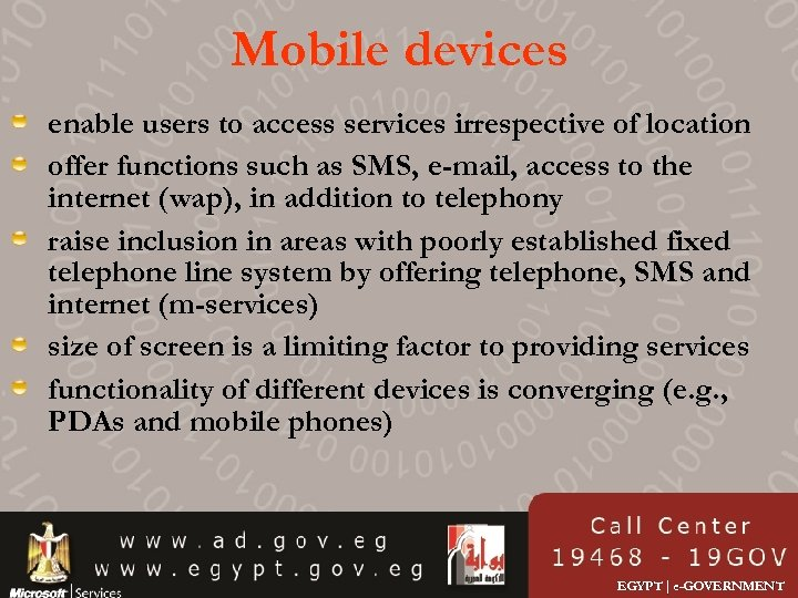 Mobile devices enable users to access services irrespective of location offer functions such as