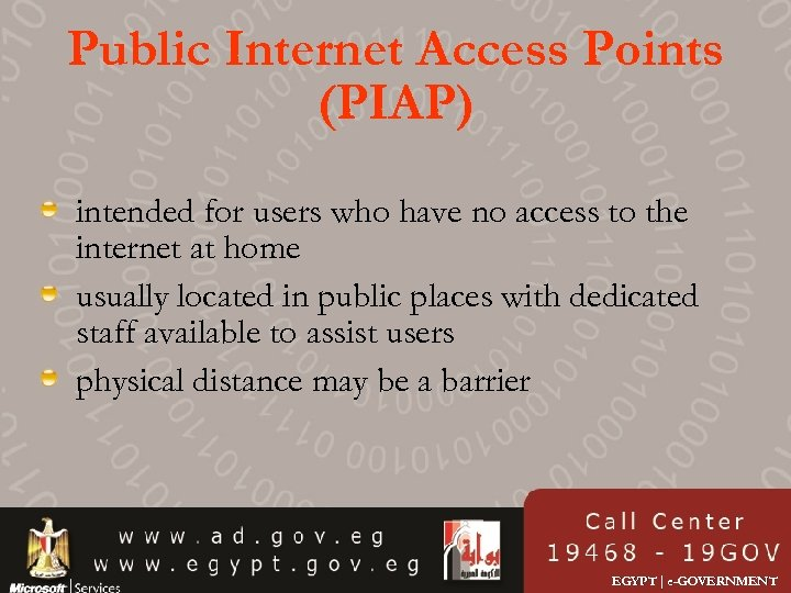 Public Internet Access Points (PIAP) intended for users who have no access to the