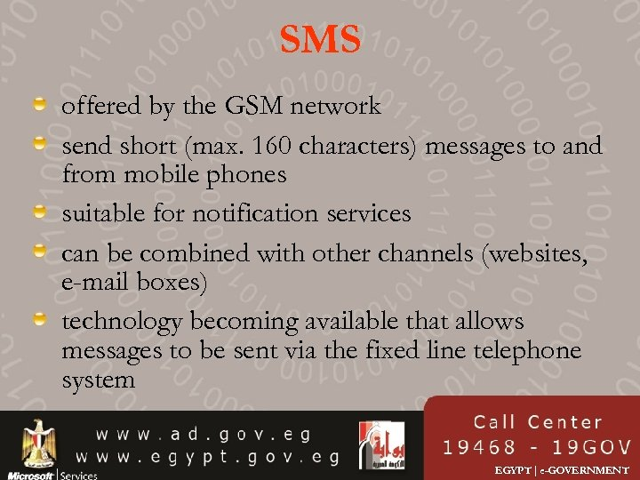 SMS offered by the GSM network send short (max. 160 characters) messages to and