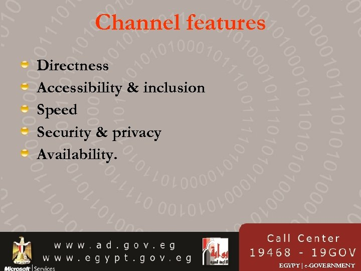 Channel features Directness Accessibility & inclusion Speed Security & privacy Availability. EGYPT | e-GOVERNMENT