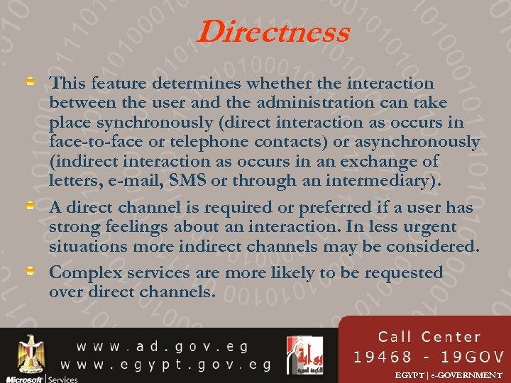 Directness This feature determines whether the interaction between the user and the administration can