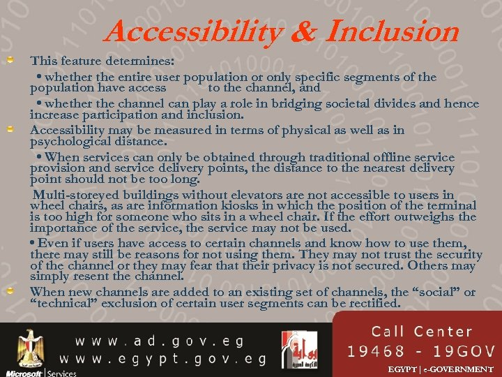 Accessibility & Inclusion This feature determines: • whether the entire user population or only
