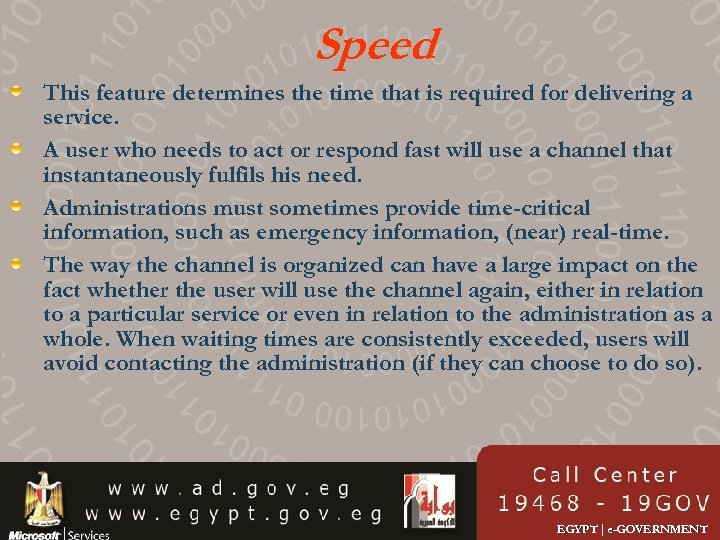 Speed This feature determines the time that is required for delivering a service. A