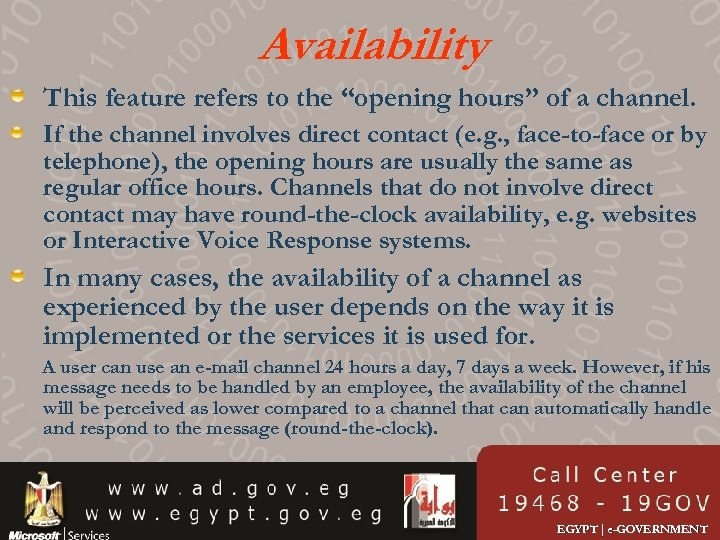 "Availability This feature refers to the ""opening hours"" of a channel. If the channel"