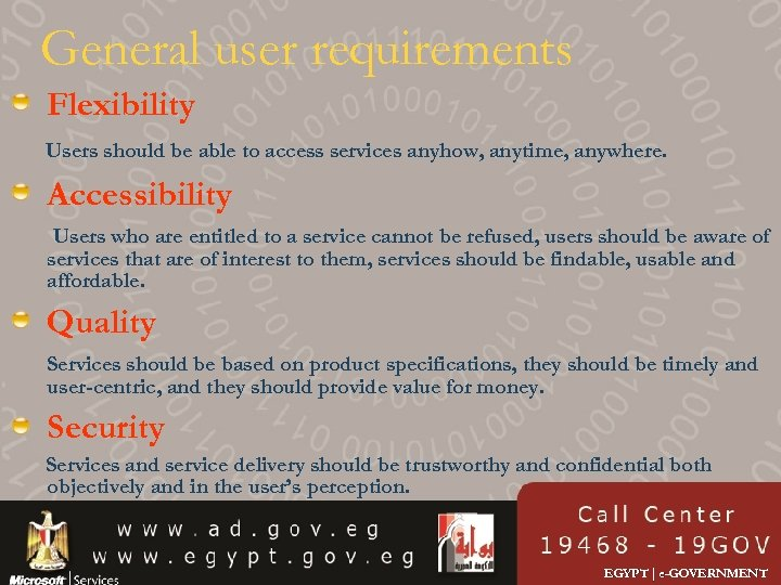 General user requirements Flexibility Users should be able to access services anyhow, anytime, anywhere.