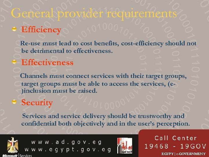 General provider requirements Efficiency Re-use must lead to cost benefits, cost-efficiency should not be