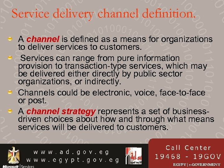 Service delivery channel definition. A channel is defined as a means for organizations to