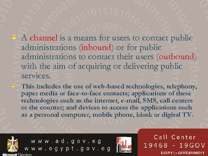 A channel is a means for users to contact public administrations (inbound) or for