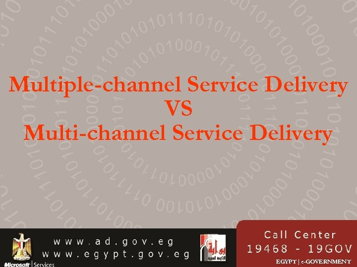 Multiple-channel Service Delivery VS Multi-channel Service Delivery EGYPT | e-GOVERNMENT