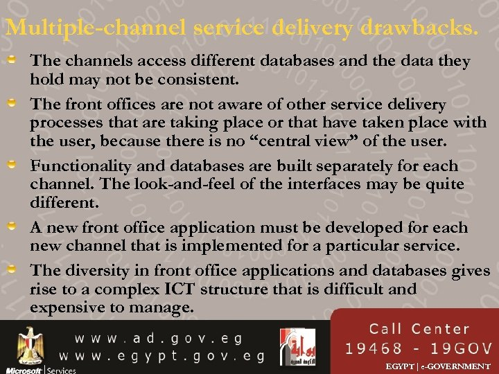 Multiple-channel service delivery drawbacks. The channels access different databases and the data they hold