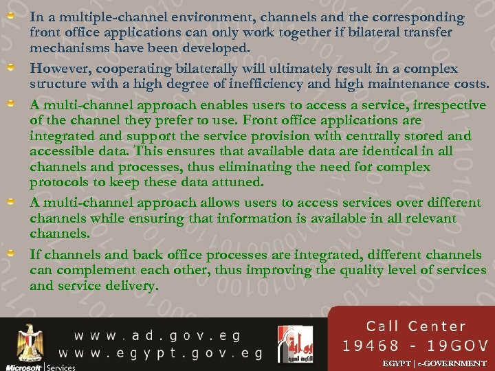 In a multiple-channel environment, channels and the corresponding front office applications can only work