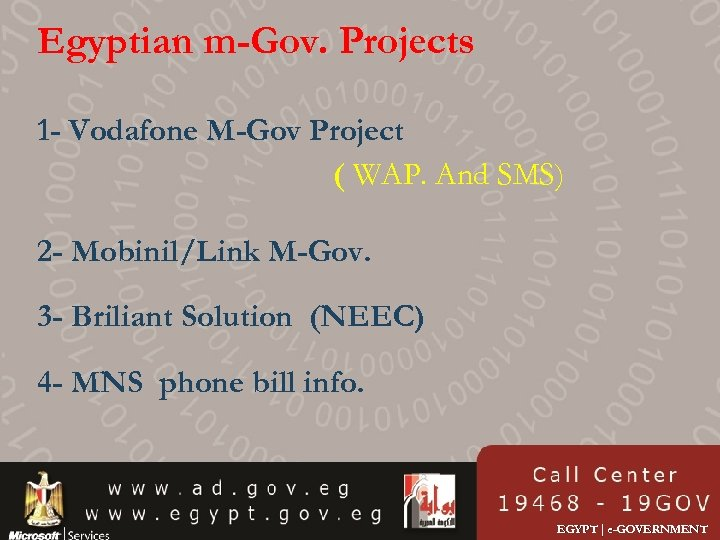 Egyptian m-Gov. Projects 1 - Vodafone M-Gov Project ( WAP. And SMS) 2 -