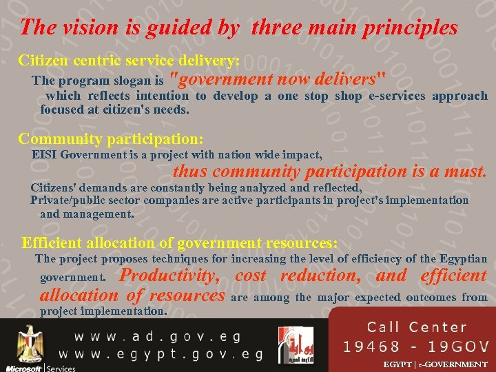 The vision is guided by three main principles Citizen centric service delivery: The program