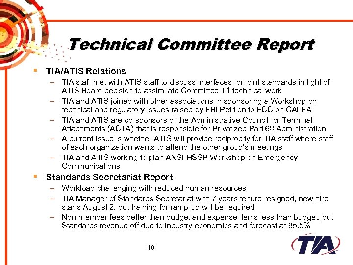 Technical Committee Report § TIA/ATIS Relations – TIA staff met with ATIS staff to