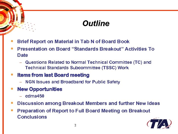 Outline § Brief Report on Material in Tab N of Board Book § Presentation