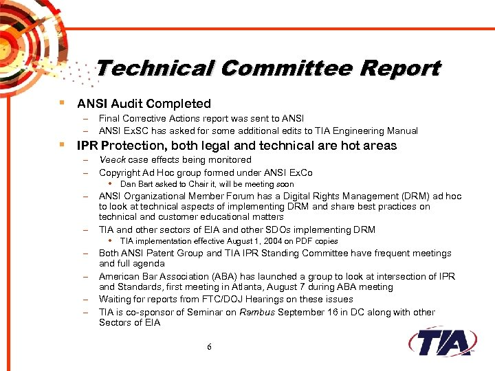 Technical Committee Report § ANSI Audit Completed – – Final Corrective Actions report was