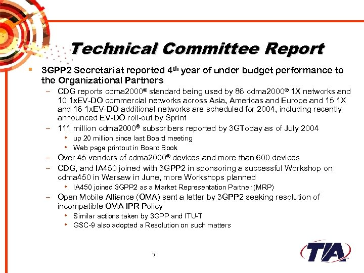Technical Committee Report § 3 GPP 2 Secretariat reported 4 th year of under