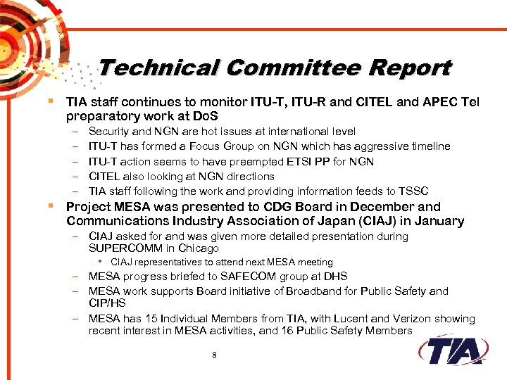 Technical Committee Report § TIA staff continues to monitor ITU-T, ITU-R and CITEL and