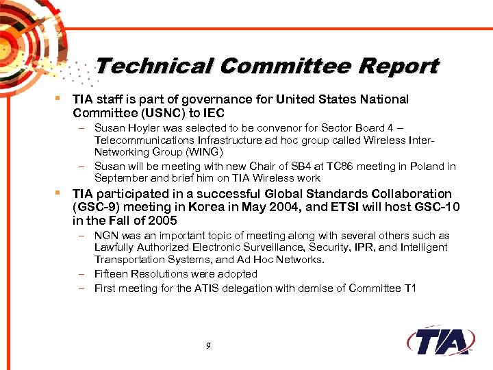 Technical Committee Report § TIA staff is part of governance for United States National
