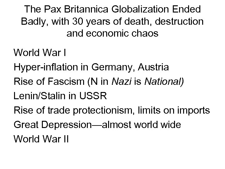 The Pax Britannica Globalization Ended Badly, with 30 years of death, destruction and economic