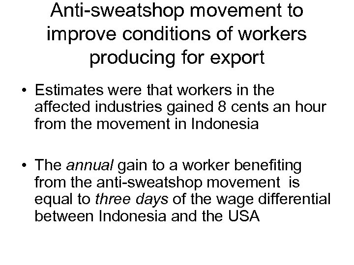 Anti-sweatshop movement to improve conditions of workers producing for export • Estimates were that