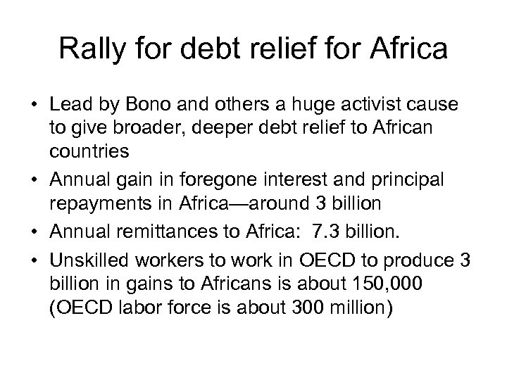 Rally for debt relief for Africa • Lead by Bono and others a huge
