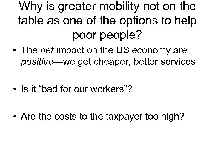 Why is greater mobility not on the table as one of the options to